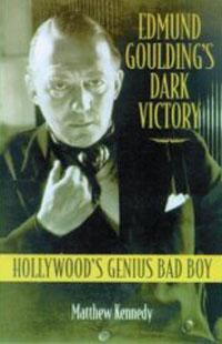 Edmund Goulding's Dark Victory by Matthew Kennedy