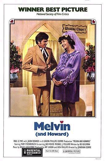 Melvin and Howard (1980) directed by Jonathan Demme, starring Paul Le Mat, Mary Steenburgen, Jason Robards