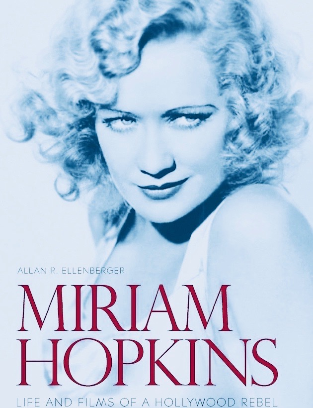 Miriam Hopkins interview: Biographer discusses Hollywood Rebel aka Magnificent Bitch