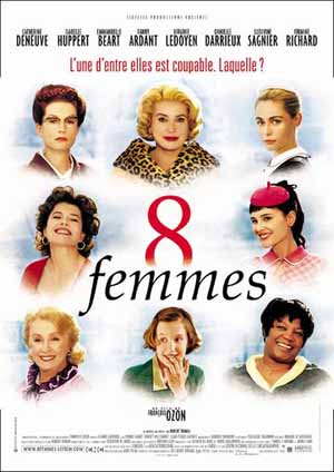8 femmes a.k.a. 8 Women (2002) directed by Francois Ozon, starring Catherine Deneuve, Danielle Darrieux, Firmine Richard, Emanuelle Beart, Virginie Ledoyen, Ludivine Sagnier, Fanny Ardant, Isabelle Huppert