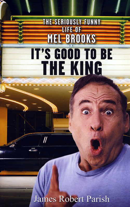 Mel Brooks biography: It's Good to Be the King
