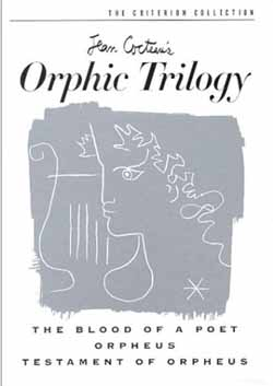 Jean Cocteau's The Orphic Trilogy: The Blood of a Poet, Orpheus, Testament of Orpheus