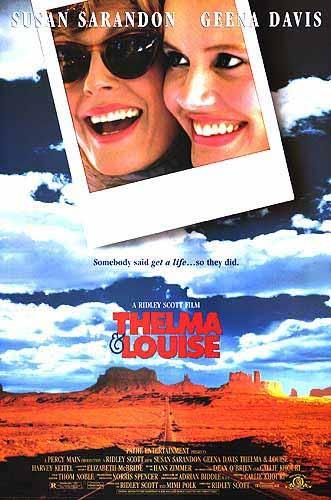 Thelma & Louise (1991) directed by Ridley Scott, starring Susan Sarandon, Geena Davis, Brad Pitt